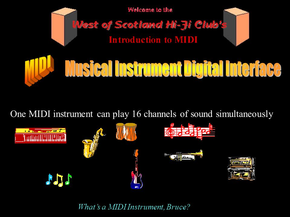 What's a MIDI Instrument, Bruce?
