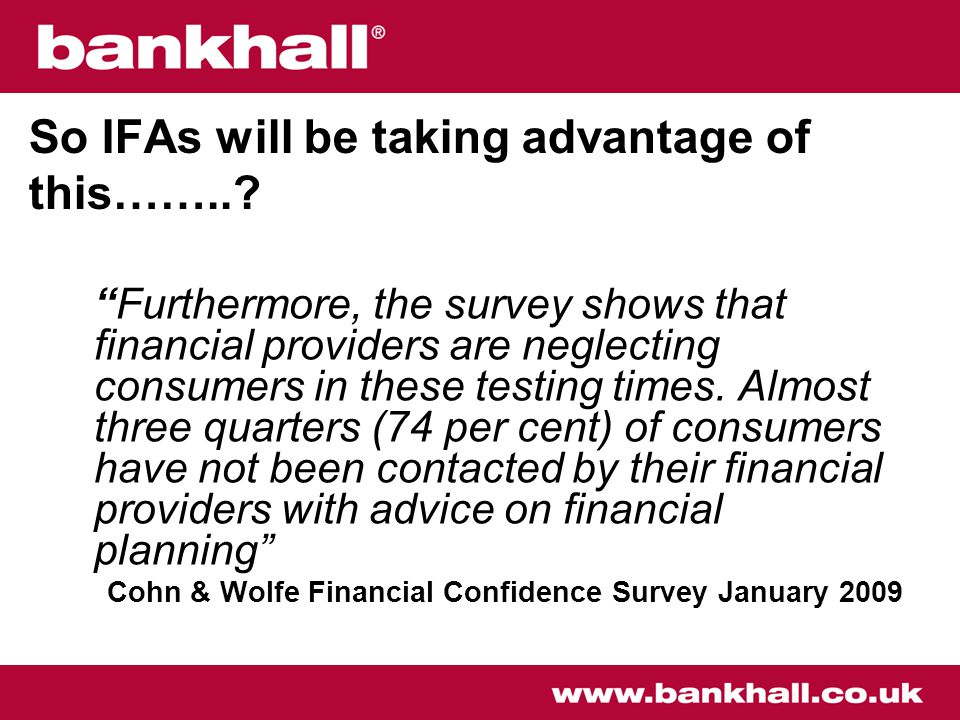 Furthermore, the survey shows that financial providers are neglecting consumers in these testing times.