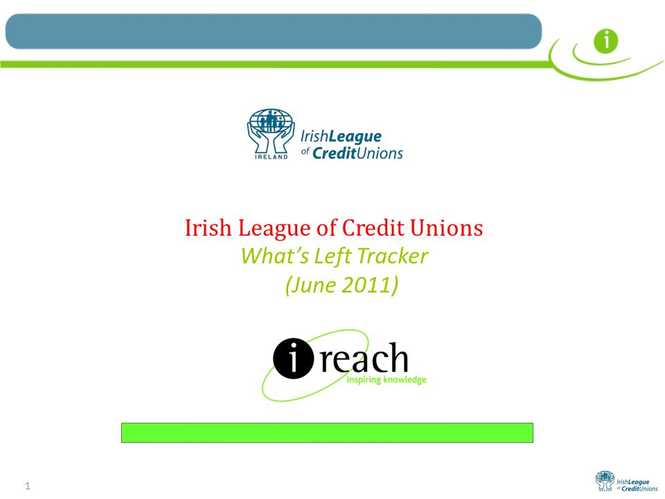 1 Irish League of Credit Unions What's Left Tracker (June 2011)