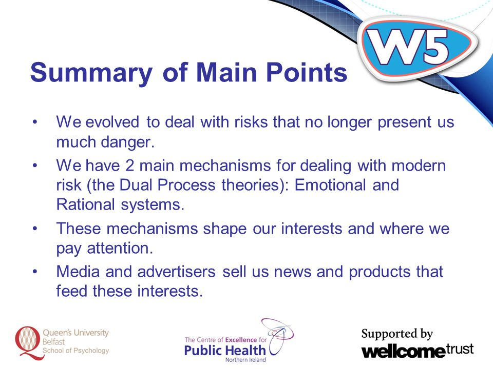 Summary of Main Points We evolved to deal with risks that no longer present us much danger.
