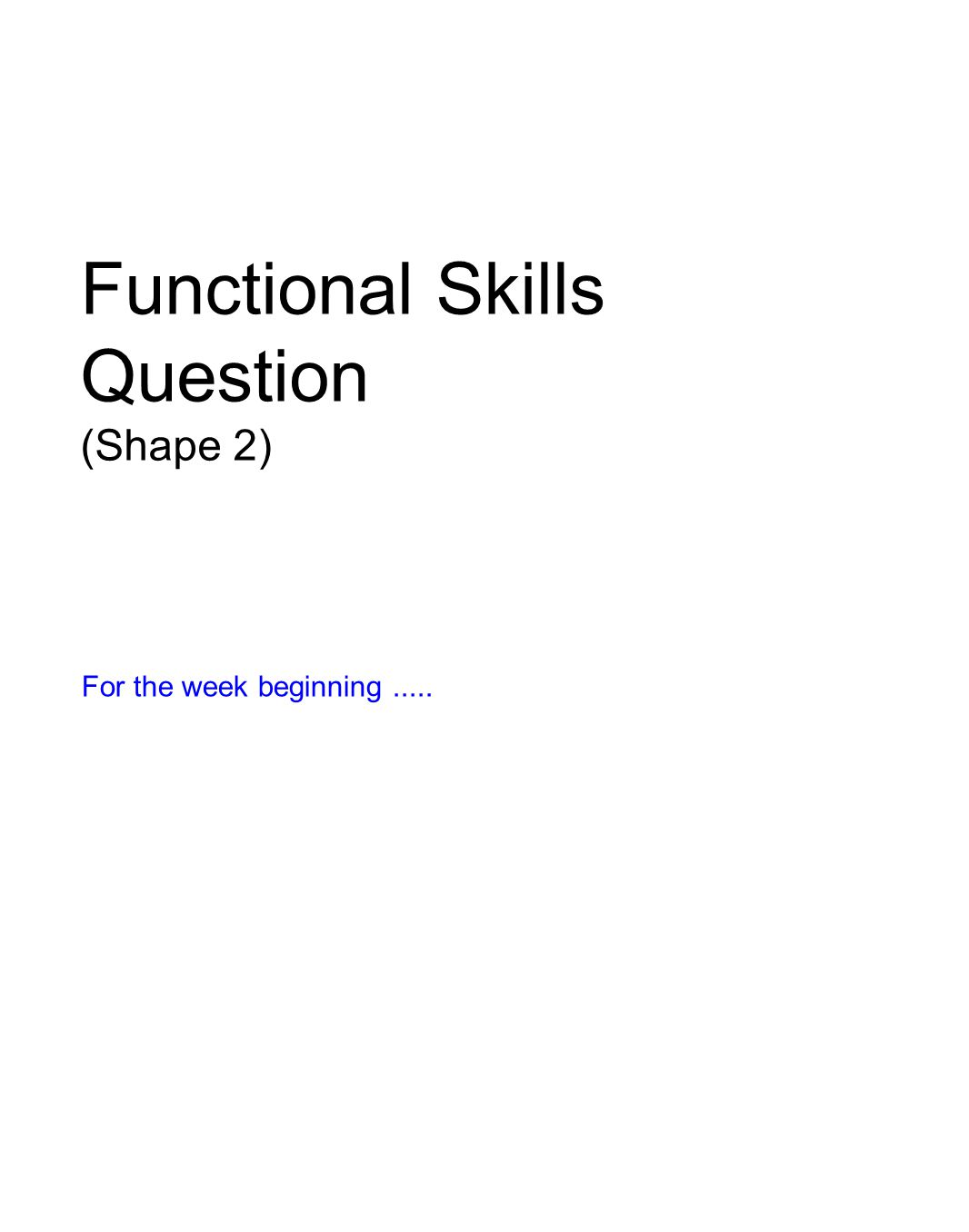Functional Skills Question (Shape 2) For the week beginning.....