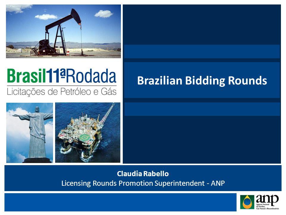 Nome da Apresentação NBome Claudia Rabello Licensing Rounds Promotion Superintendent - ANP Brazilian Bidding Rounds