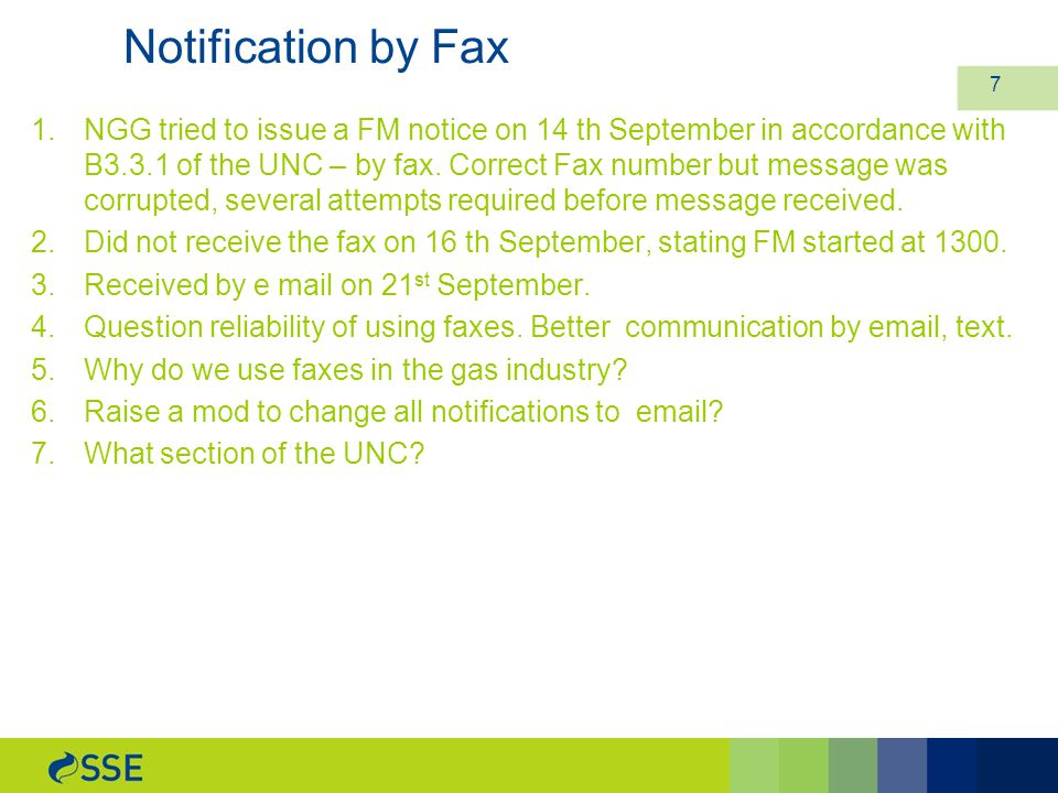 7 1.NGG tried to issue a FM notice on 14 th September in accordance with B3.3.1 of the UNC – by fax.