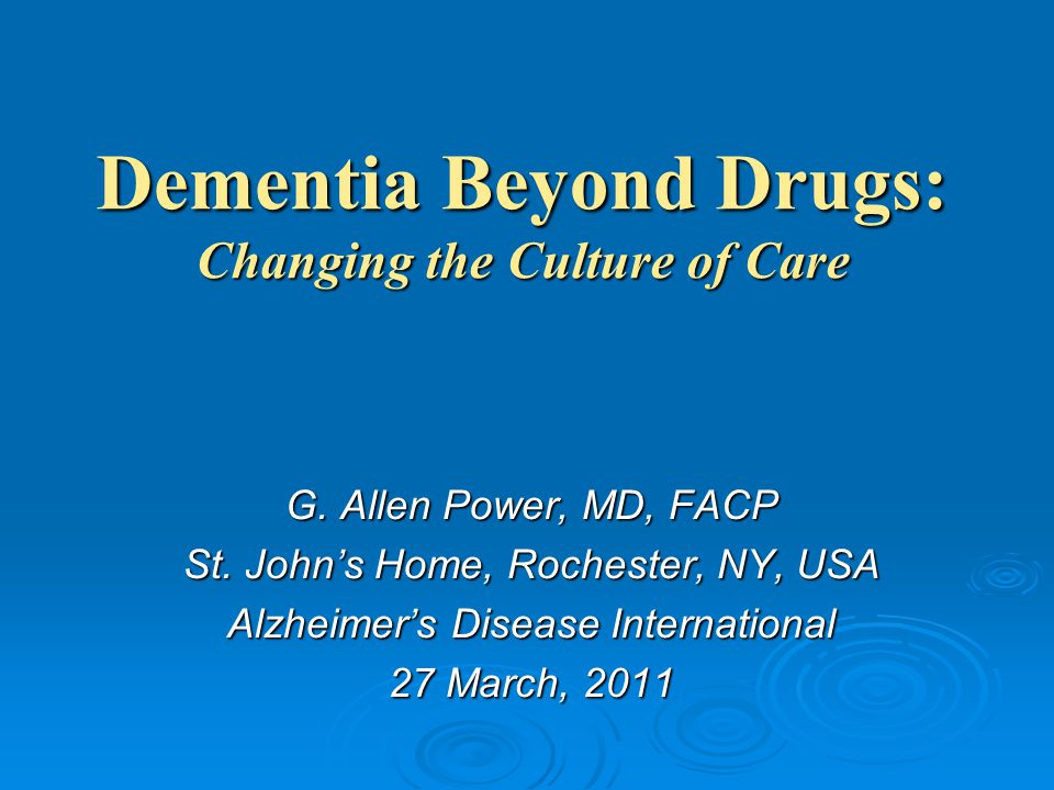 Dementia Beyond Drugs: Changing the Culture of Care G.