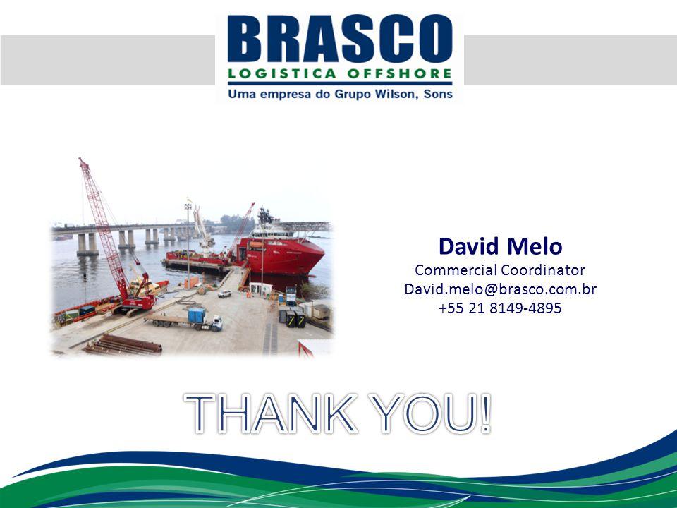 David Melo Commercial Coordinator David.melo@brasco.com.br +55 21 8149-4895