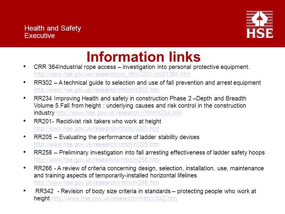 Health and Safety Executive Information links CRR 364Industrial rope access – investigation into personal protective equipment.