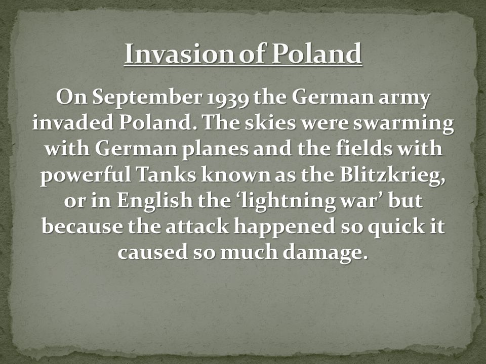On September 1939 the German army invaded Poland.