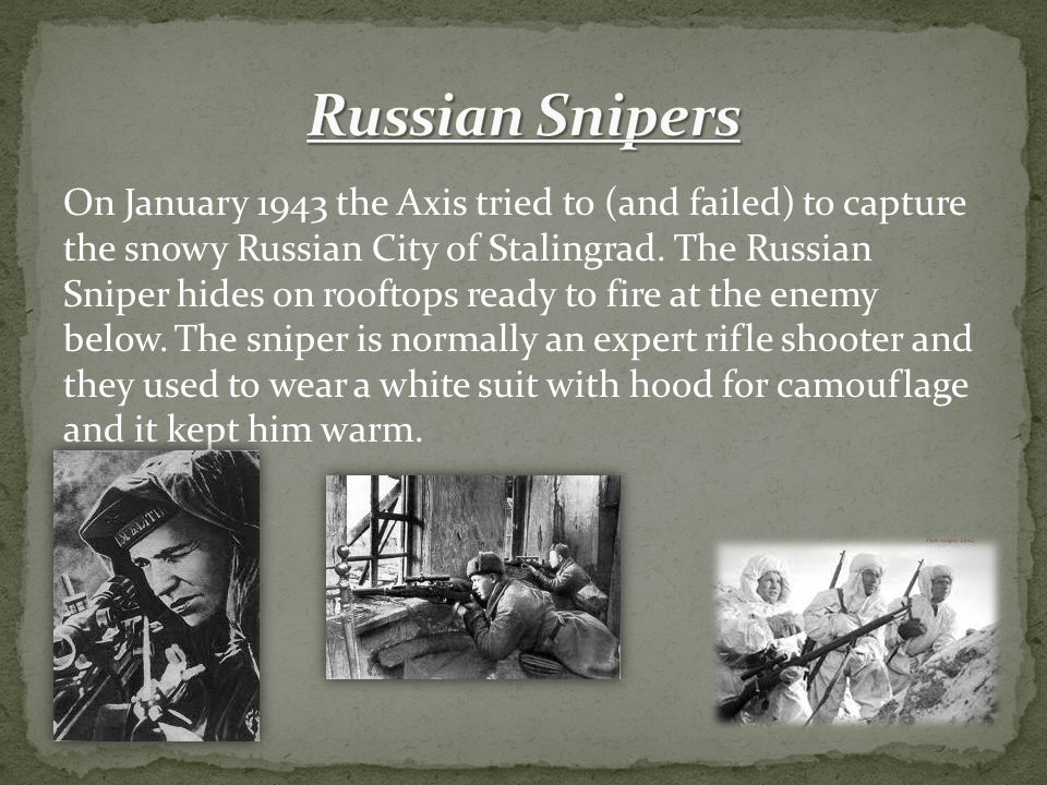 On January 1943 the Axis tried to (and failed) to capture the snowy Russian City of Stalingrad.