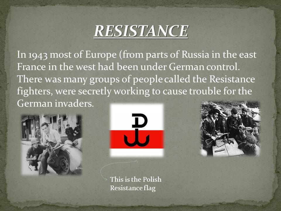 In 1943 most of Europe (from parts of Russia in the east France in the west had been under German control.