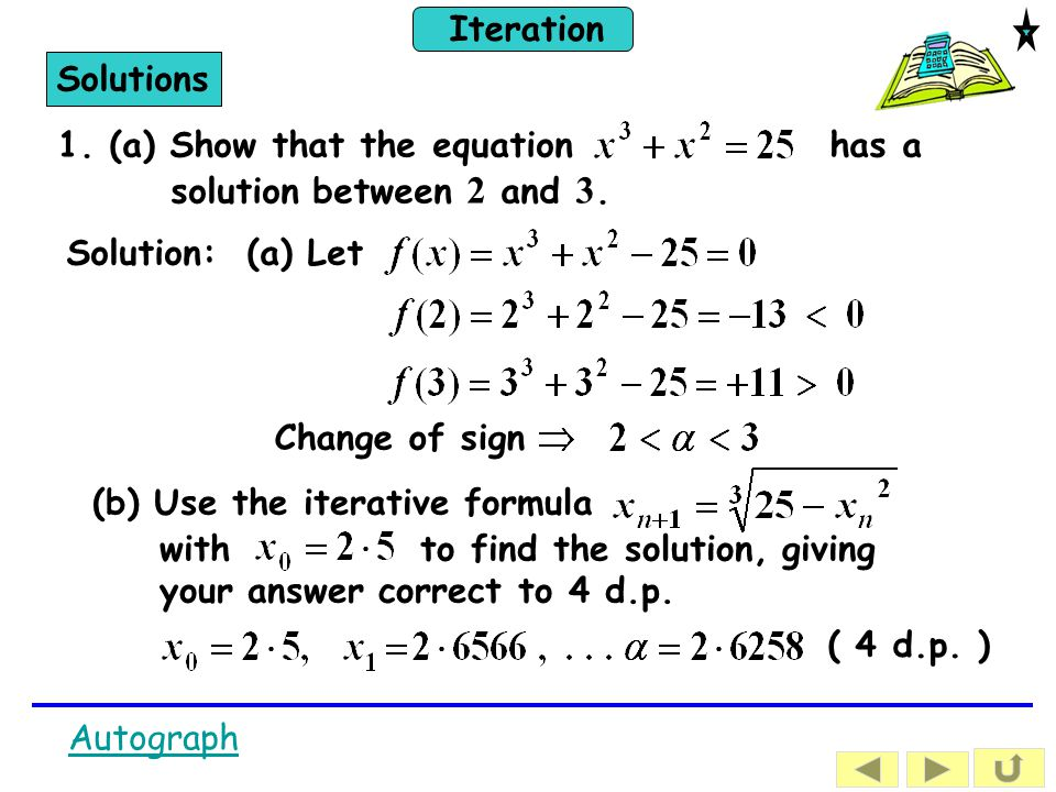 Iteration Solutions 1.(a) Show that the equation has a solution between 2 and 3.