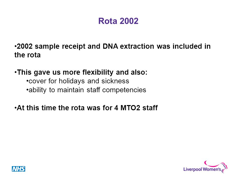 Rota 2002 On a monthly basis one MTO2 would be in the extraction room.
