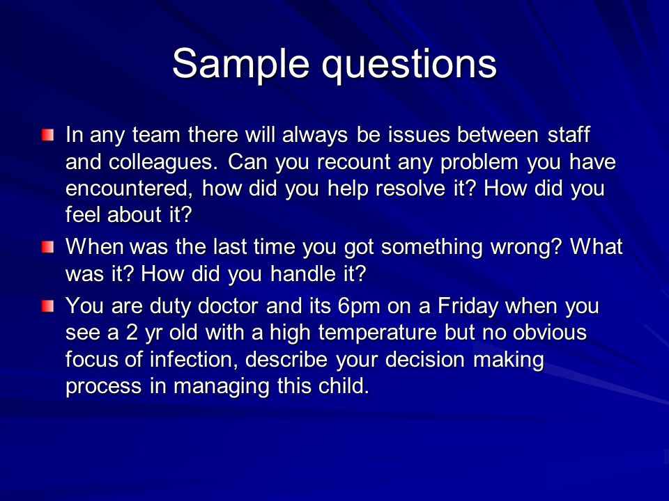 Sample questions In any team there will always be issues between staff and colleagues.