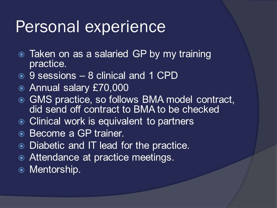 Personal experience  Taken on as a salaried GP by my training practice.