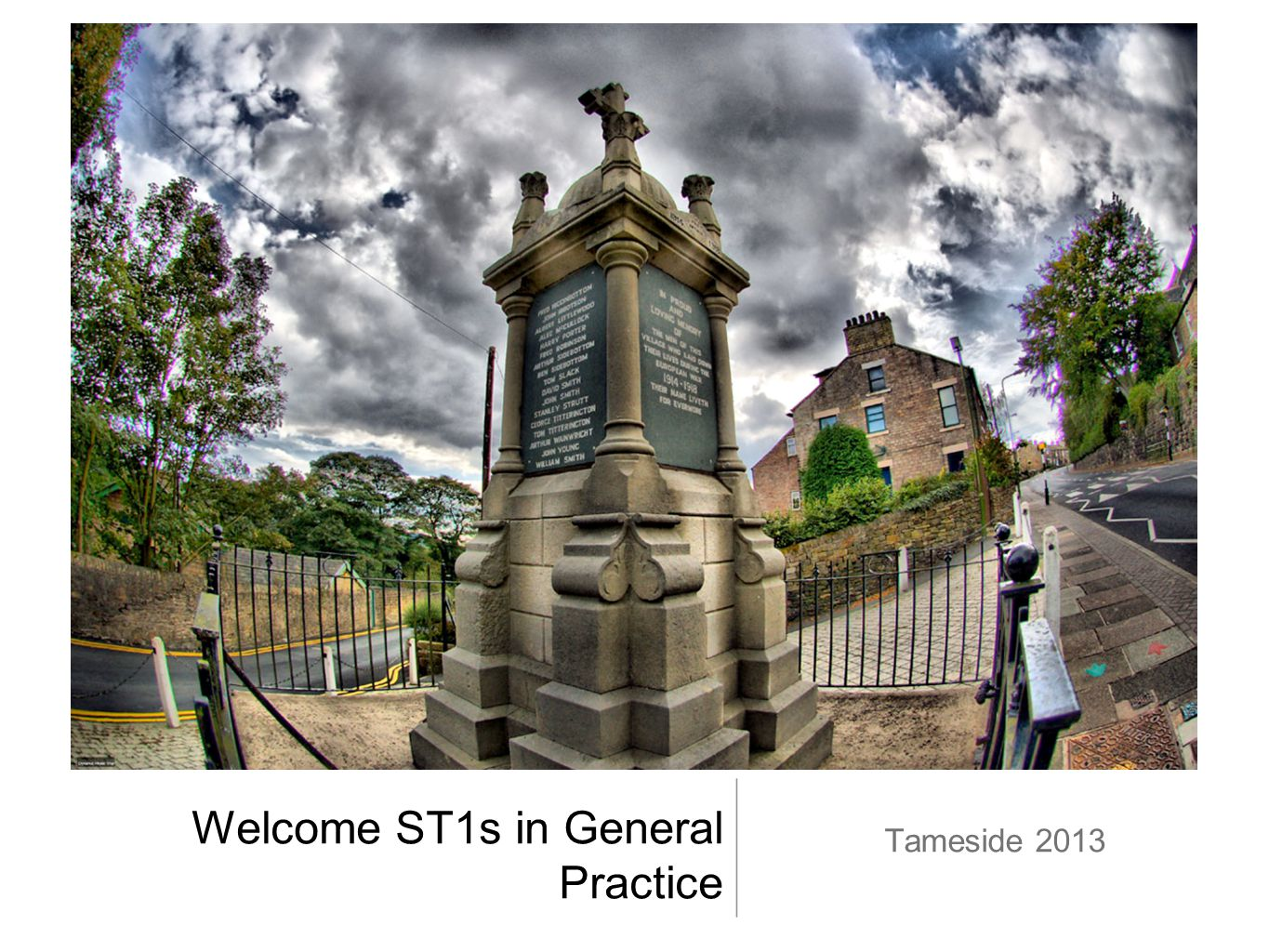 Welcome ST1s in General Practice Tameside 2013