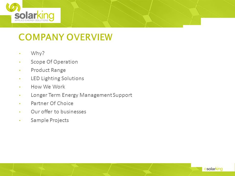 Why? Scope Of Operation Product Range LED Lighting Solutions How We Work Longer Term Energy Management Support Partner Of Choice Our offer to business