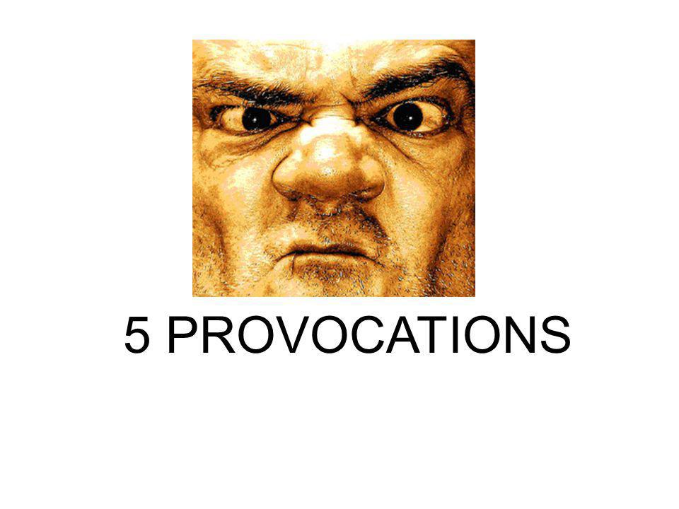 5 PROVOCATIONS