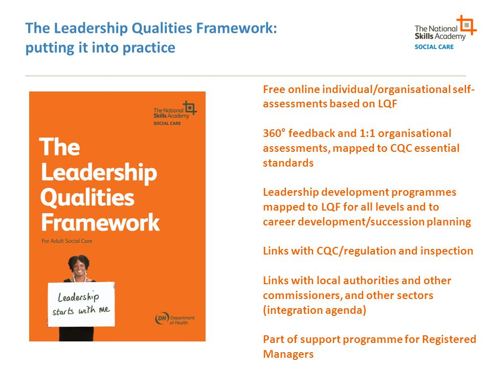 The Leadership Qualities Framework: putting it into practice Free online individual/organisational self- assessments based on LQF 360° feedback and 1: