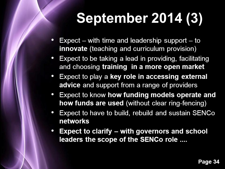 Page 34 September 2014 (3) Expect – with time and leadership support – to innovate (teaching and curriculum provision) Expect to be taking a lead in p