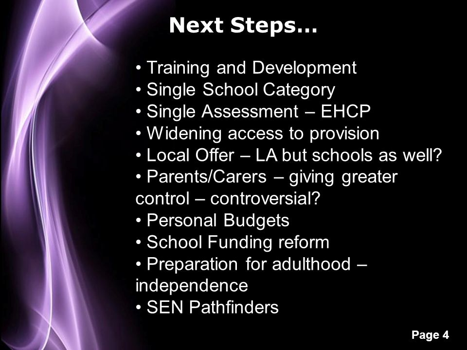 Page 4 Next Steps… Training and Development Single School Category Single Assessment – EHCP Widening access to provision Local Offer – LA but schools