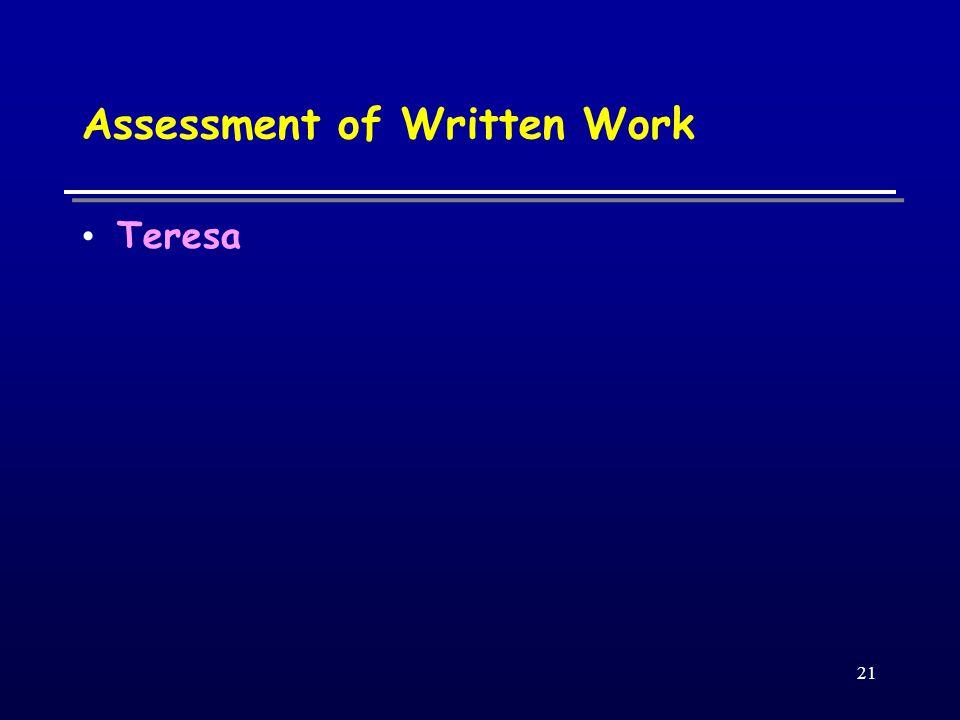 21 Assessment of Written Work Teresa
