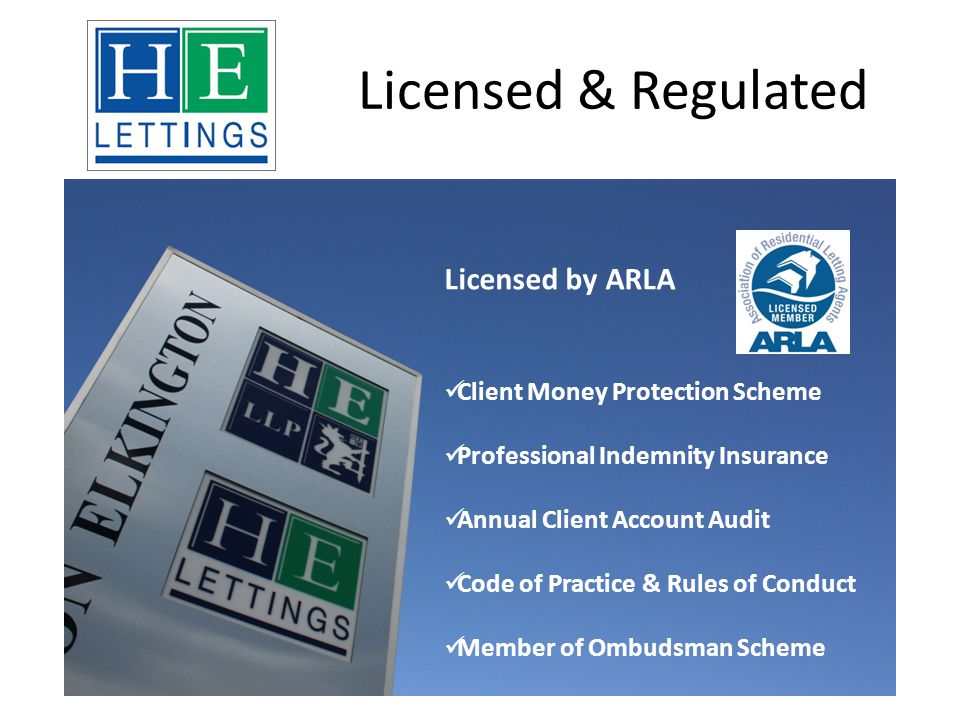 Licensed & Regulated Licensed by ARLA Client Money Protection Scheme Professional Indemnity Insurance Annual Client Account Audit Code of Practice & Rules of Conduct Member of Ombudsman Scheme