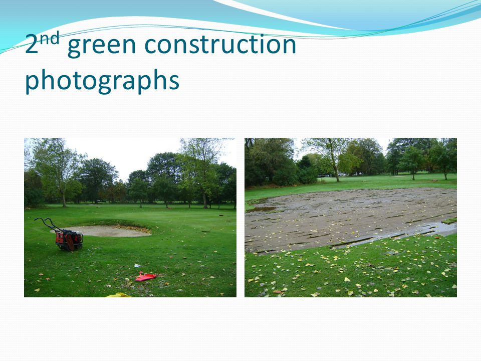 2 nd green construction photographs