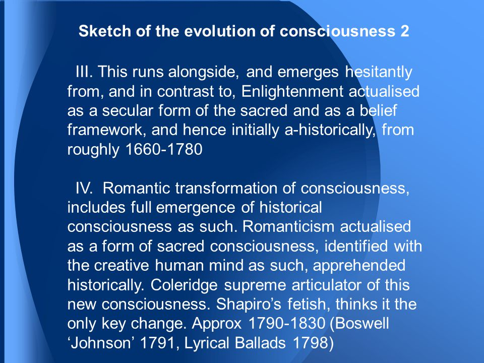 Sketch of the evolution of consciousness 2 III.