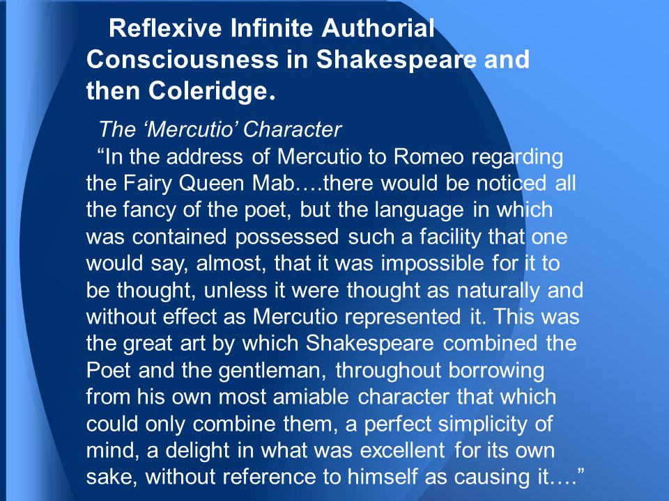 Reflexive Infinite Authorial Consciousness in Shakespeare and then Coleridge.