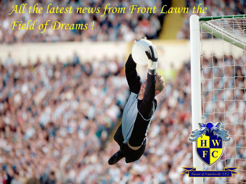Havant & Waterlooville Y.F.C All the latest news from Front Lawn the Field of Dreams !