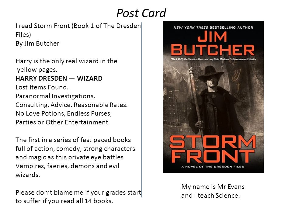 I read Storm Front (Book 1 of The Dresden Files) By Jim Butcher Harry is the only real wizard in the yellow pages.