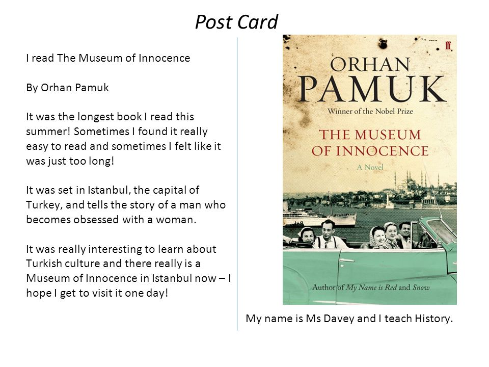 I read The Museum of Innocence By Orhan Pamuk It was the longest book I read this summer.