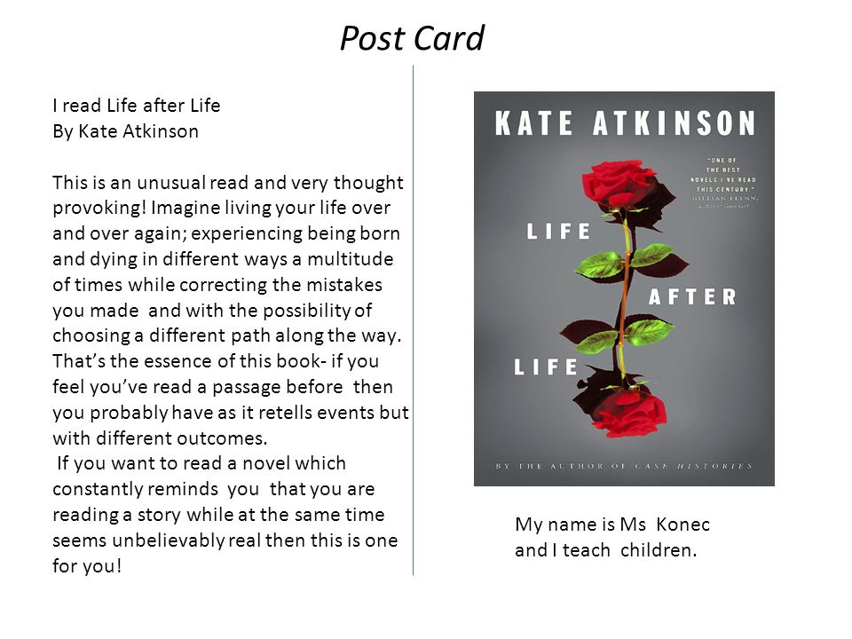 I read Life after Life By Kate Atkinson This is an unusual read and very thought provoking.