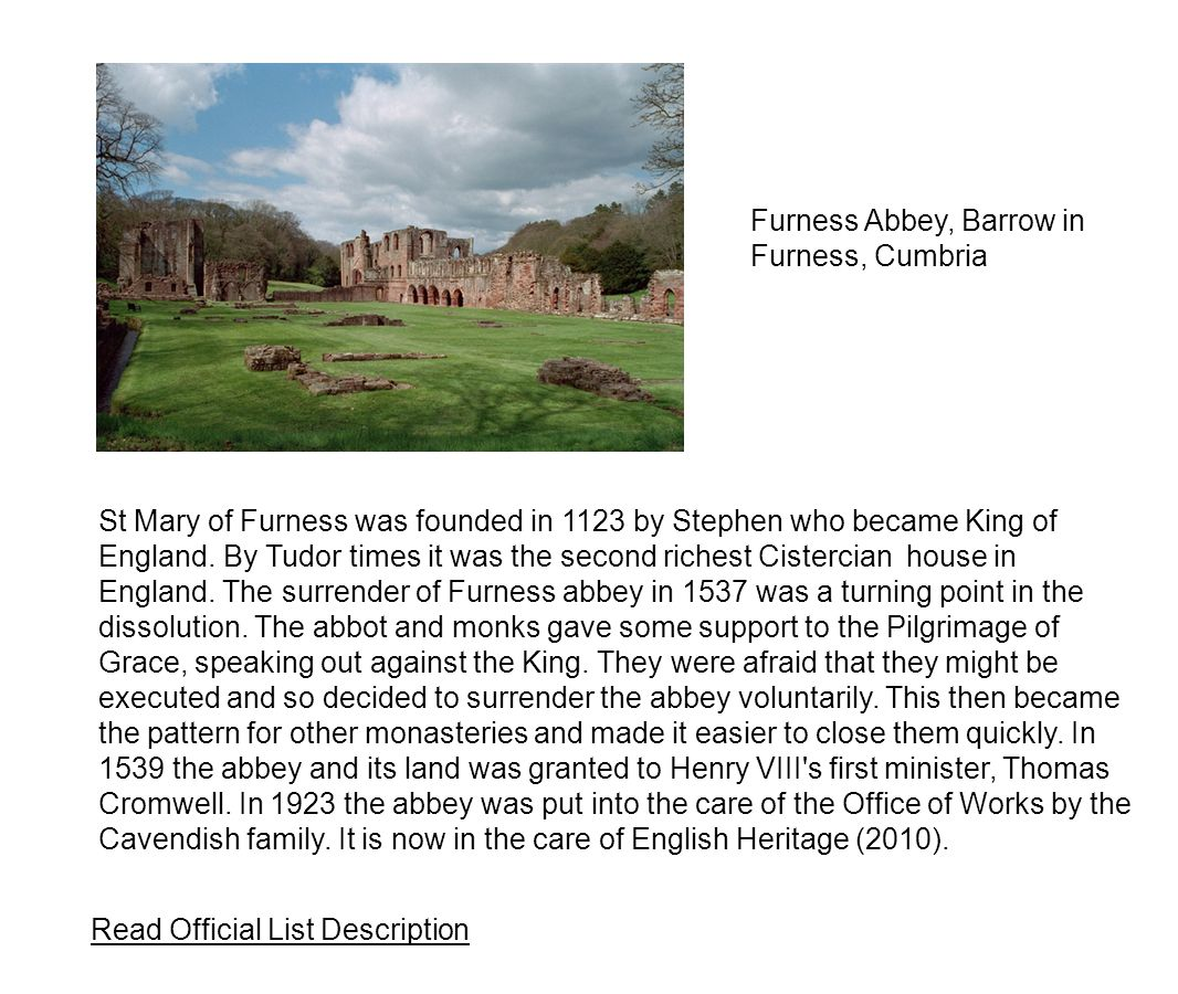 St Mary of Furness was founded in 1123 by Stephen who became King of England.