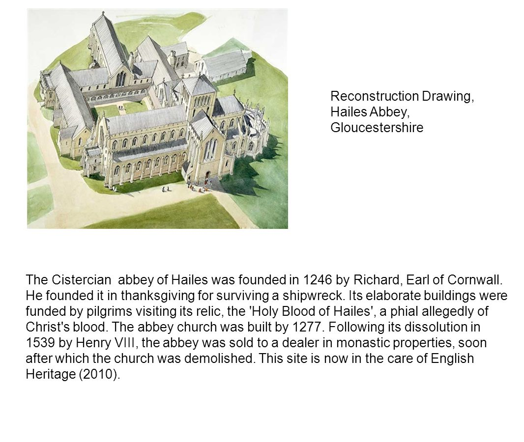 The Cistercian abbey of Hailes was founded in 1246 by Richard, Earl of Cornwall.