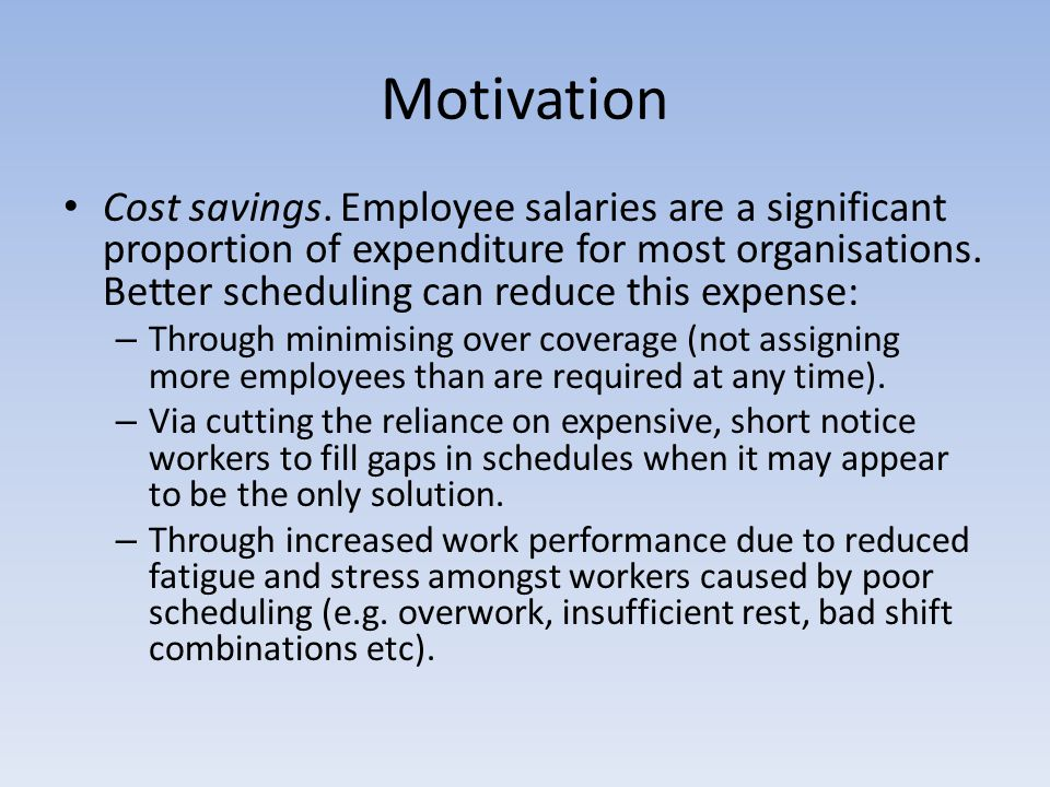 Motivation Higher staff retention and a recruiting aid.