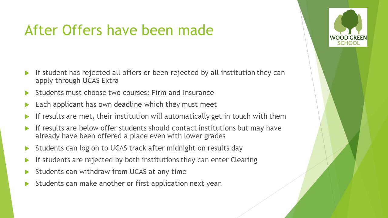 After Offers have been made  If student has rejected all offers or been rejected by all institution they can apply through UCAS Extra  Students must