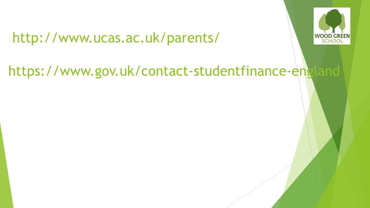 http://www.ucas.ac.uk/parents/ https://www.gov.uk/contact-studentfinance-england