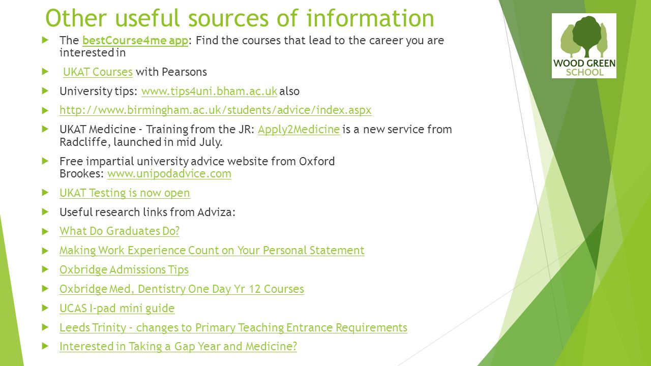 Other useful sources of information  The bestCourse4me app: Find the courses that lead to the career you are interested inbestCourse4me app  UKAT Co