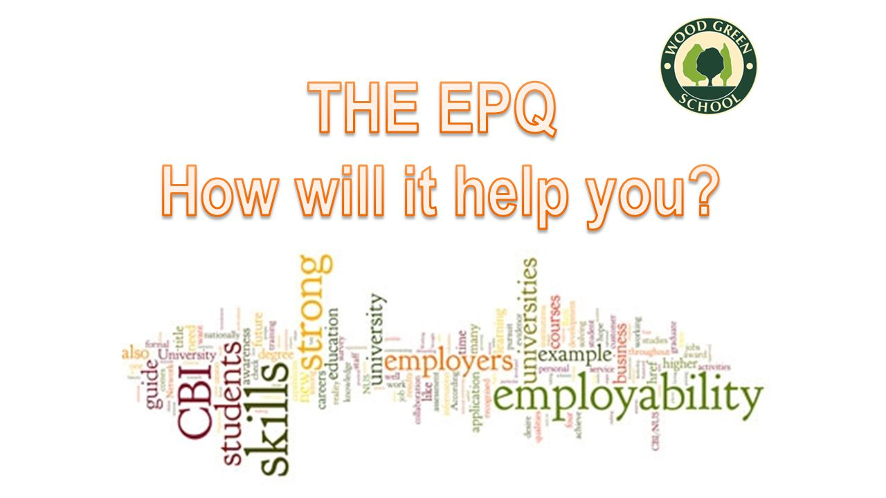 Why complete an EPQ.Benefits to you...