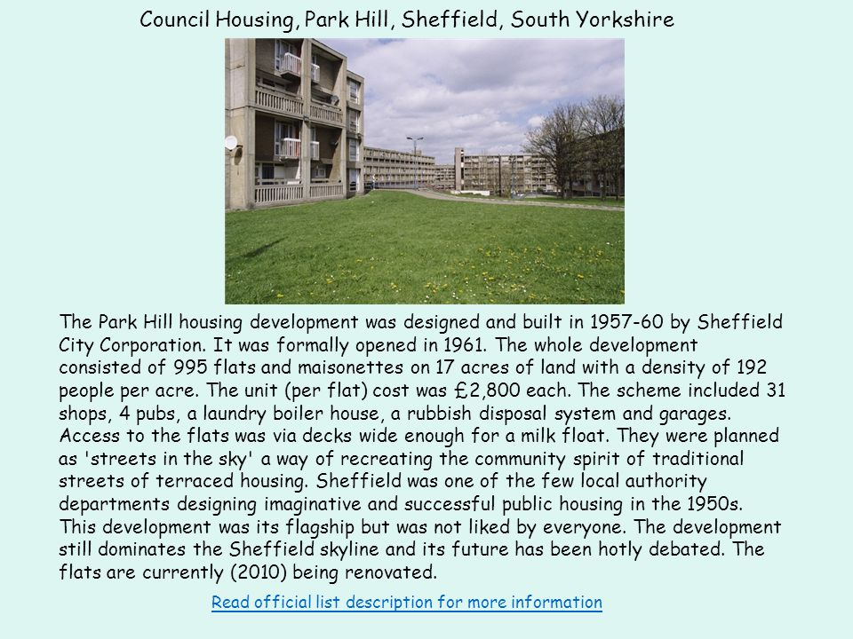 Council Housing, Park Hill, Sheffield, South Yorkshire The Park Hill housing development was designed and built in 1957-60 by Sheffield City Corporation.