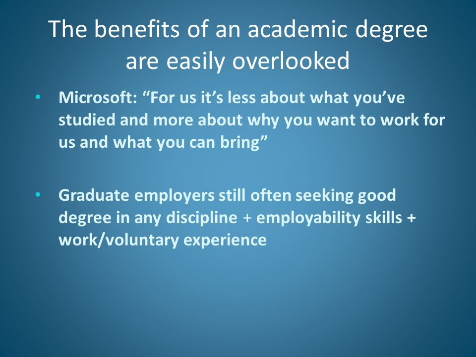 """The benefits of an academic degree are easily overlooked Microsoft: """"For us it's less about what you've studied and more about why you want to work fo"""