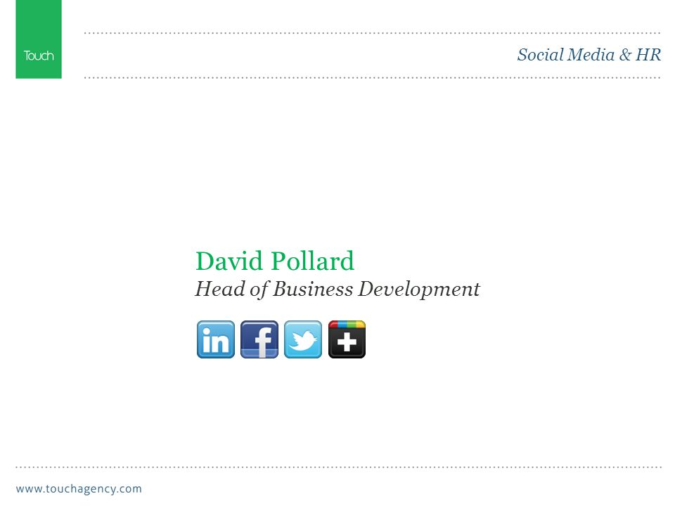 Social Media & HR David Pollard Head of Business Development