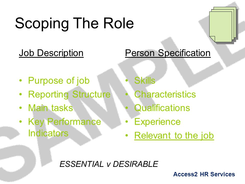 Access2 HR Services Scoping The Role Job Description Purpose of job Reporting Structure Main tasks Key Performance Indicators Person Specification Ski