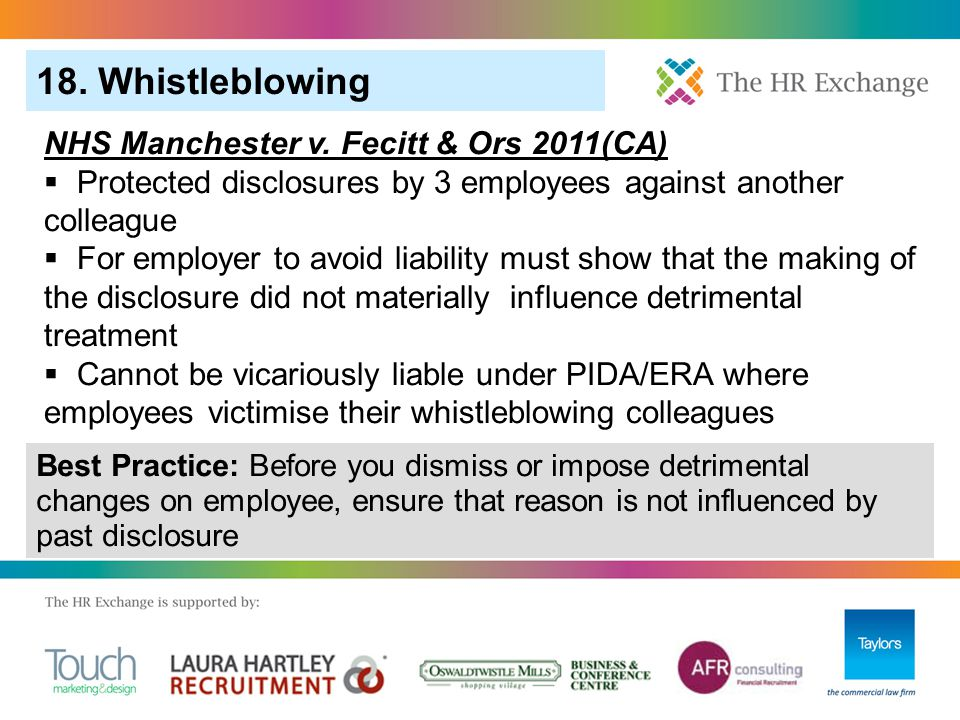 18. Whistleblowing Best Practice: Before you dismiss or impose detrimental changes on employee, ensure that reason is not influenced by past disclosur