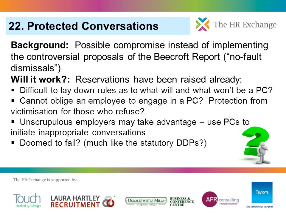 "22. Protected Conversations Background: Possible compromise instead of implementing the controversial proposals of the Beecroft Report (""no-fault dism"