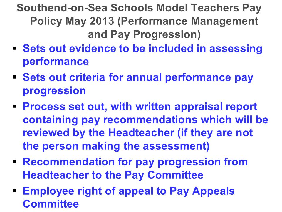 Southend-on-Sea Schools Model Teachers Pay Policy May 2013 (Performance Management and Pay Progression)   Sets out evidence to be included in assess