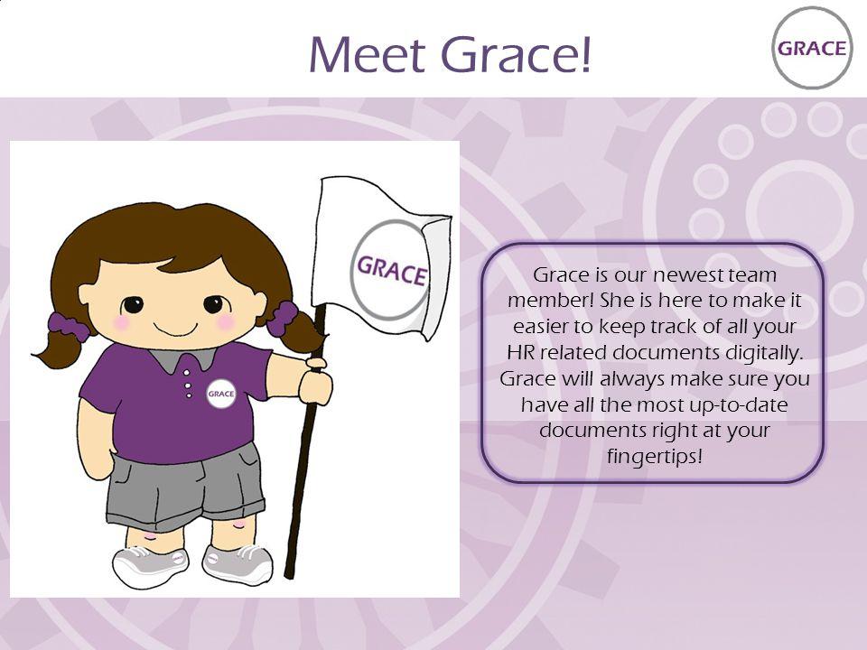 Meet Grace. Grace is our newest team member.