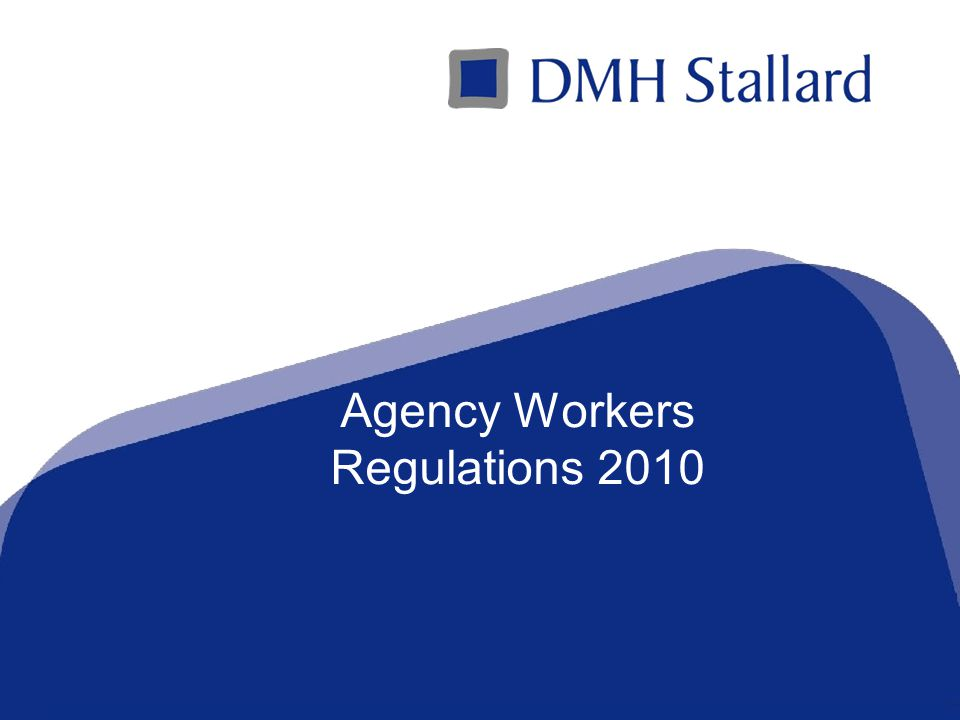 A Top 100 Law Firmwww.dmhstallard.com Agency Workers Regulations 2010