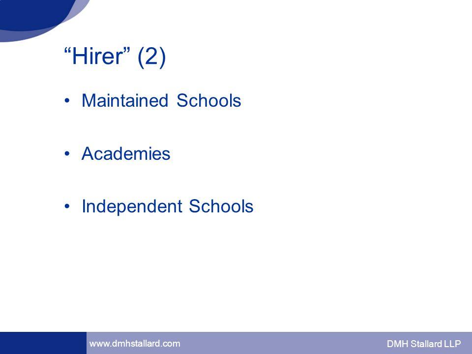 www.dmhstallard.com DMH Stallard LLP Hirer (2) Maintained Schools Academies Independent Schools