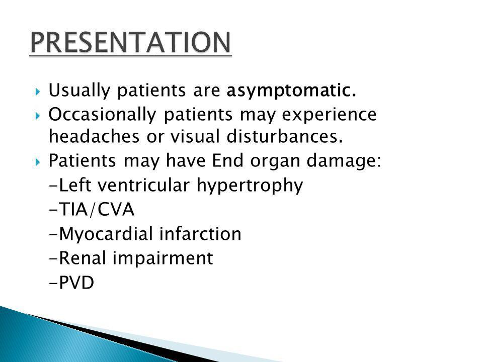  Usually patients are asymptomatic.